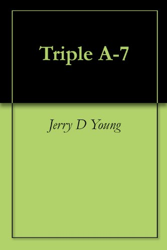 Triple A-7 by [Young, Jerry D]