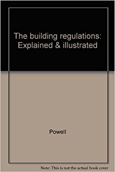 The building regulations: Explained & illustrated