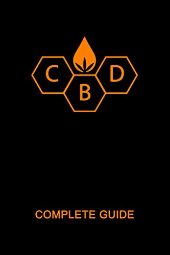 318klNK2a3L - CBD Complete Guide Book: Ultimate CBD Oil Tutorial. Medial Researches, Practical Implications, Benefits, Side Effects, Diseases, History, Future, How ... Comprehensive CBD Handbook 2019 (CBD Book)