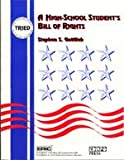 A High School Student's Bill of Rights, Stephen S. Gottlieb, 0927516225