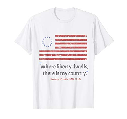 Betsy Ross 1776 flag Benjamin Franklin 13 colonies quotes  T-Shirt