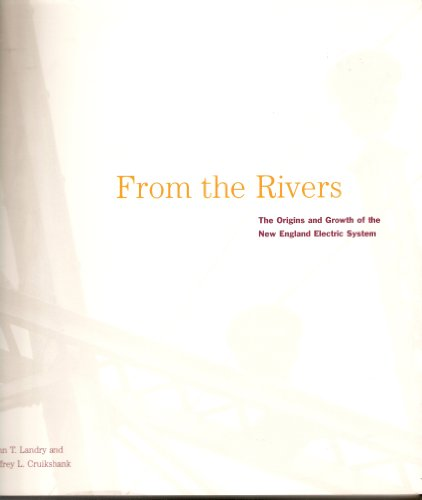 New System England Electric - From the rivers: The origins and growth of the New England Electric System
