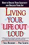 Living Your Life Out Loud: How to Unl...