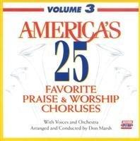 Praise And Worship Chorus - America's 25 Favorite Praise & Worship Choruses: Volume 3 [Split-Trax]