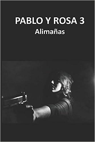 PABLO Y ROSA 3: Alimañas (Spanish Edition) (Spanish)
