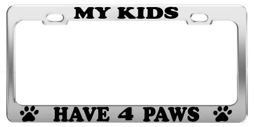 Arch Plaque Frame - MY KIDS HAVE 4 PAWS ANIMAL LOVER LICENSE PLATE FRAME TAG HOLDER CAR ACCESSORIES