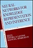 Neural Networks for Knowledge Representation and Inference, Levine, Daniel S., 0805811591
