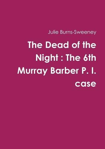 The Dead of the Night : The 6th Murray Barber P. I. case pdf epub