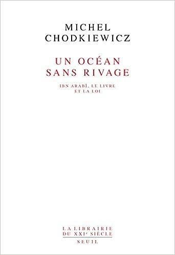 Lire un Un océan sans rivage. Ibn Arabî, le Livre et la Loi pdf ebook
