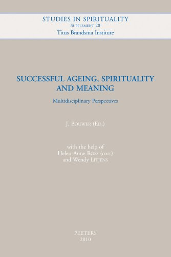 Successful Ageing, Spirituality and Meaning: Multidisciplinary Perspectives (Studies in Spirituality Supplements)