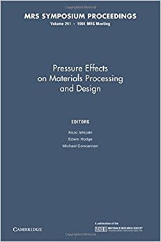 Book Pressure Effects on Materials Processing and Design: Volume 251 (MRS Proceedings)