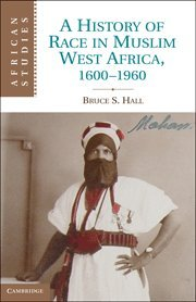 A History of Race in Muslim West Africa, 1600-1960 (African Studies)