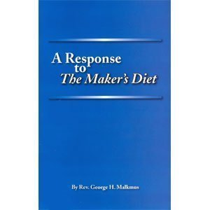9780929619231 - Rev. George H. Malkmus: A Response to The Makers Diet - Book
