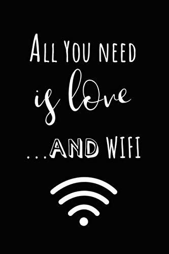All You Need is Love and WIFI: Internet Humor Notebook for Ladies (Best Funny Facebook Status Updates)
