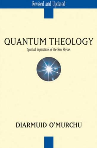 Download Quantum Theology: Spiritual Implications of the New Physics pdf