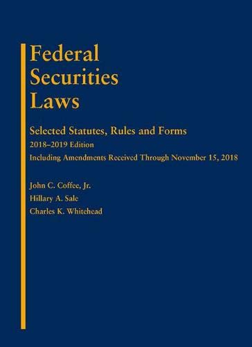Federal Securities Laws: Selected Statutes, Rules, and Forms, 2018-2019 Edition