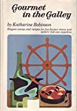 Gourmet in the Galley, Katharine Robinson, 0812902637