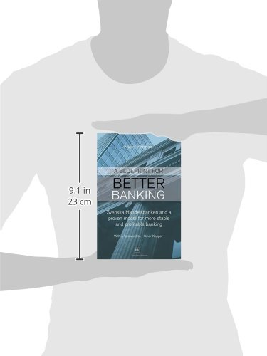 A blueprint for better banking svenska handelsbanken and a proven a blueprint for better banking svenska handelsbanken and a proven model for more stable and profitable banking amazon niels kroner 9780857190970 malvernweather Gallery