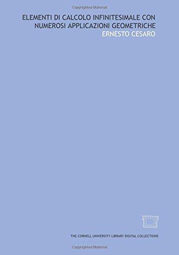 Elementi di calcolo infinitesimale con numerosi applicazioni geometriche (Italian Edition)