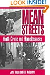 Mean Streets: Youth Crime and Homeles...