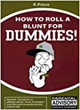 How to Roll a Blunt for Dummies, Prince, R., 1599717581