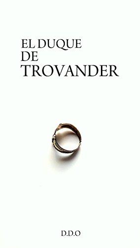 El Duque de Trovander (Spanish Edition) by [D.D.O]
