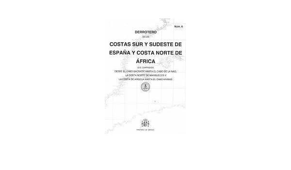 Derrotero de las costas Sur y Sudeste de España y Costa Norte de ...