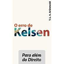 O erro de Kelsen: Para além do Direito (Portuguese Edition)