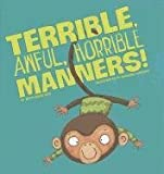 Terrible, Awful, Horrible Manners!, Beth Bracken, 1404866531