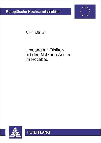 Book Umgang Mit Risiken Bei Den Nutzungskosten Im Hochbau (Europaeische Hochschulschriften / European University Studie)