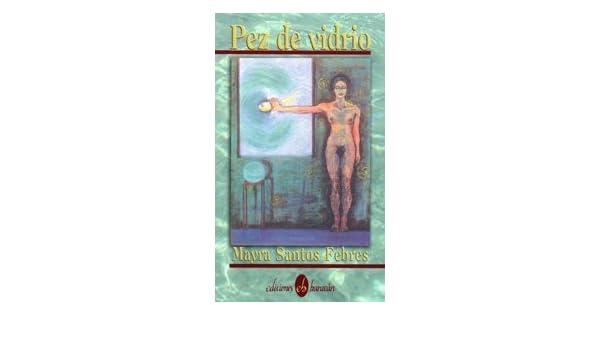Pez de vidrio (Spanish Edition) by Mayra Santos-Febres (1996 ...