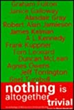 Nothing Is Altogether Trivial : An Anthology of Writing from the Edinburgh Review, MacDonald, Murdo, 074860698X
