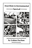Anarchism and Environmental Survival, Purchase, Graham, 0961328983