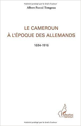 En ligne Le Cameroun à l'époque des Allemands pdf