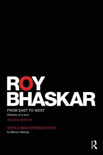 From East To West: Odyssey of a Soul (Classical Texts in Critical Realism (Routledge Critical Realism))