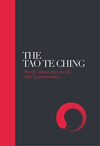 The Tao Te Ching: 81 Verses by Lao Tzu with Introduction and Commentary (Sacred Texts) by Lao Tzu