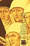 Life and Death in a Venetian Convent : The Chronicle and Necrology of Corpus Domini, 1395-1436, Riccoboni, Sister Bartolomea, 0226717887
