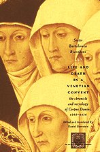 Life and Death in a Venetian Convent: The Chronicle and Necrology of Corpus Domini, 1395-1436 (The Other Voice in Early