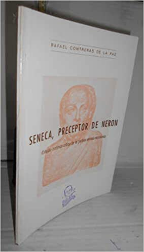 Seneca Preceptor De Neron Estudio Historico Critico De La Paideia Seneca Neroniana Paperback Jan 01 1959 Contreras De La Paz R Contreras De La Paz R Books