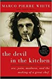 img - for Devil in the Kitchen: Sex, Pain, Madness, and the Making of a Great Chef by Marco Pierre White book / textbook / text book