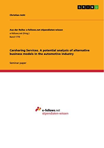 Carsharing Services. A potential analysis of alternative business models in the automotive industry (Aus der Reihe: e-fellows.net stipendiaten-wissen)