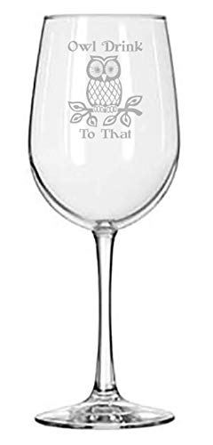 Owl Drink to That Wine Glass - Owl Gifts - Fall Table Decor - 16 oz Etched Wine Glass - Housewarming Gifts - Christmas - Thanksgiving - Owl Theme - White Elephant Gift