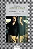 Vueltas al Tiempo, Arthur Miller, 8483832720
