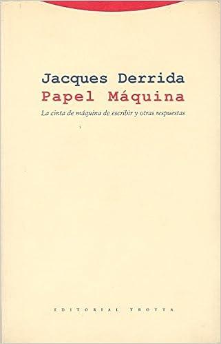 Papel Máquina: La cinta de máquina de escribir y otras respuestas Estructuras y Procesos. Filosofía: Amazon.es: Jacques Derrida: Libros