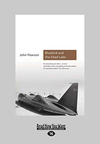 (Bluebird And The Dead Lake: The Classic Account of how Donald Campbell broke the World Land Speed Record)