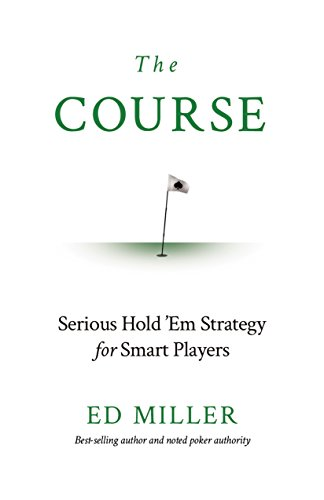 The Course: Serious Hold 'Em Strategy For Smart Players Pdf