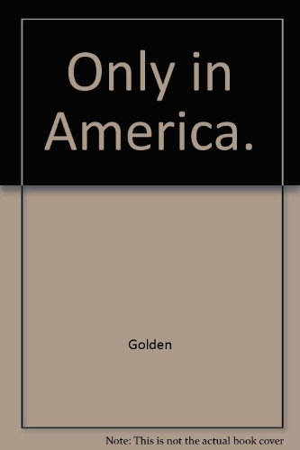 Only In America by Harry Lewis Golden