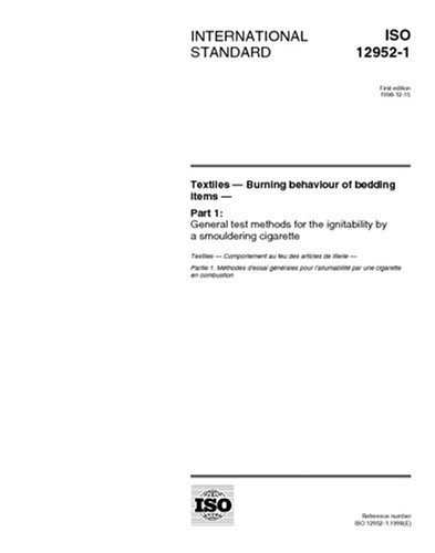 Read Online ISO 12952-1:1998, Textiles - Burning behaviour of bedding items - Part 1: General test methods for the ignitability by a smouldering cirgarette PDF