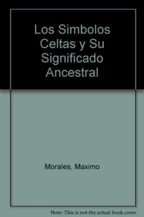 Los Simbolos Celtas y Su Significado Ancestral (Spanish Edition)