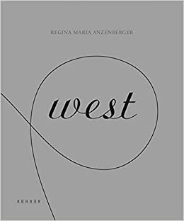 west (English and German Edition): Regina Maria Anzenberger, Annet van den Voort, Paolo Woods, Yadid Levi, Toni Anzenberger: 9783868280678: Amazon.com: ...
